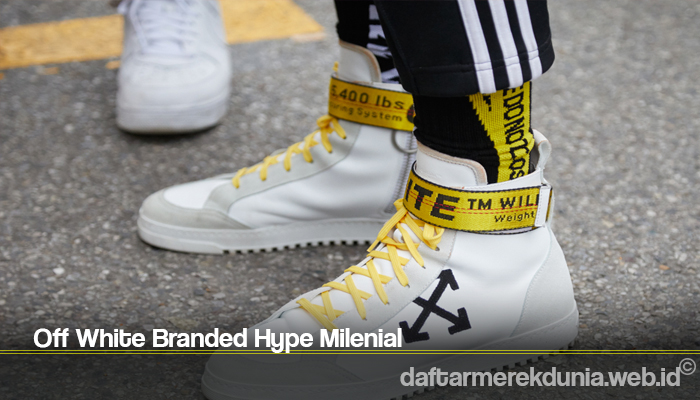 Off White Branded Hype Milenial