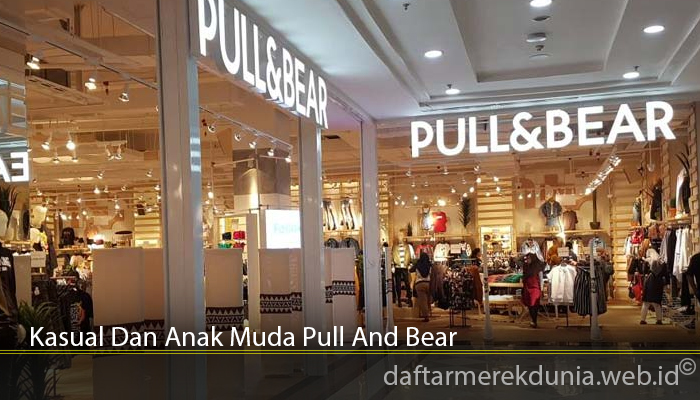 Kasual Dan Anak Muda Pull And Bear
